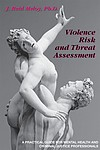 Violence Risk and Threat Assessment