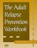 The Adult Relapse Prevention Workbook