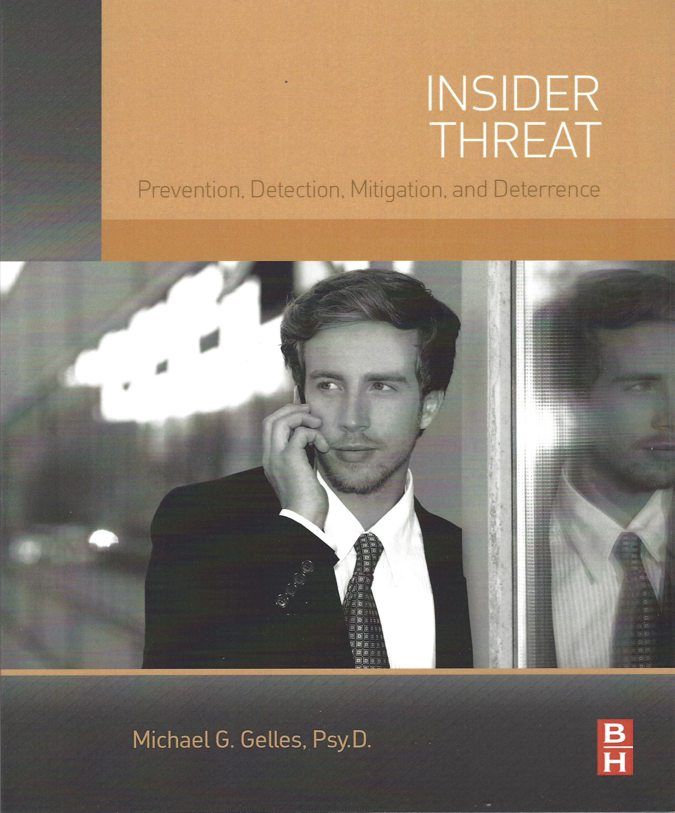 Insider Threat: Prevention, Detection, Mitigation and Deterrence